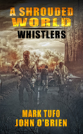 A Shrouded World, Whistlers -- Mark Tufo, John O'Brien